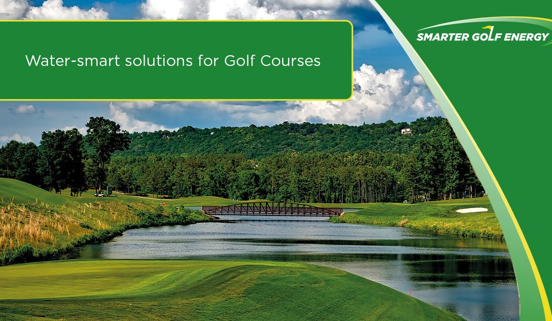 Transform your golf course into a liquid asset with water-smart solutions – Part 1
